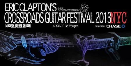 2013 Crossroads Guitar Festival and Clapton US Tour